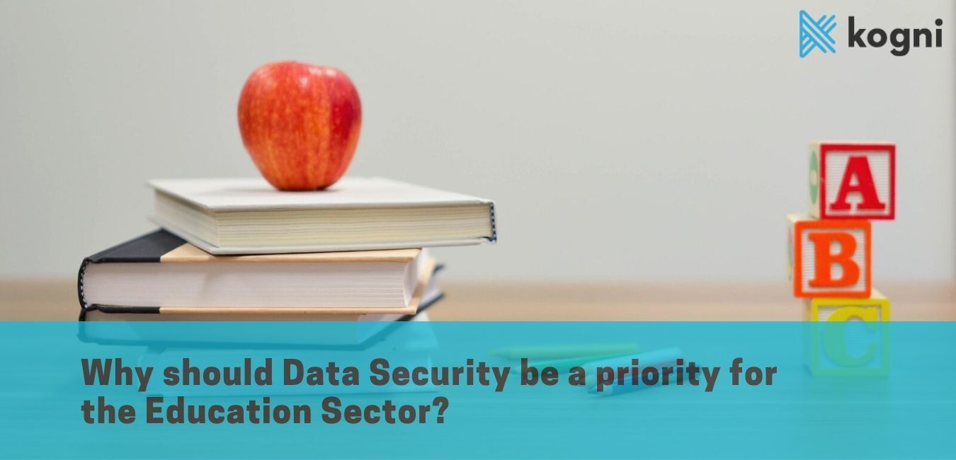 Why should Data Security be a Priority for the Education Sector?