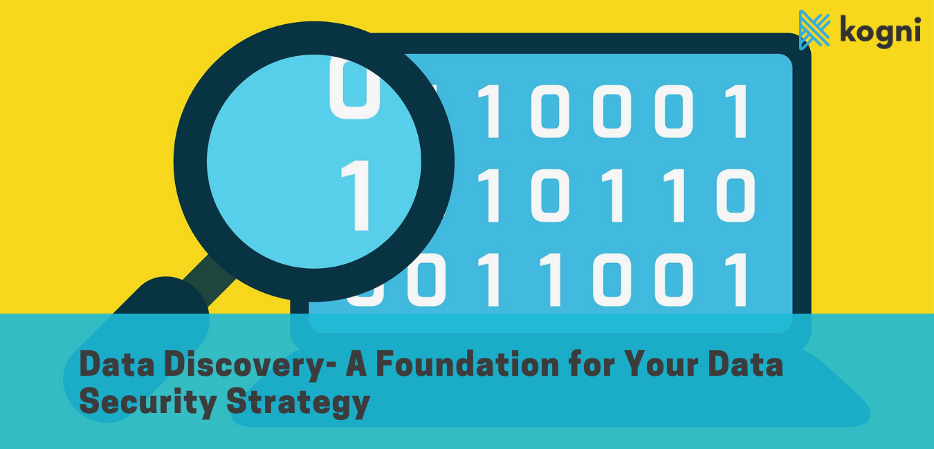 Data Discovery- A Foundation for Your Data Security Strategy
