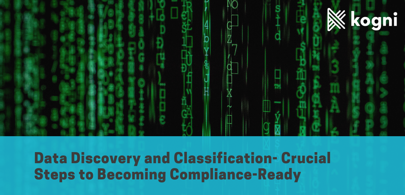 Data Discovery and Classification- Crucial Steps to Becoming Compliance-Ready