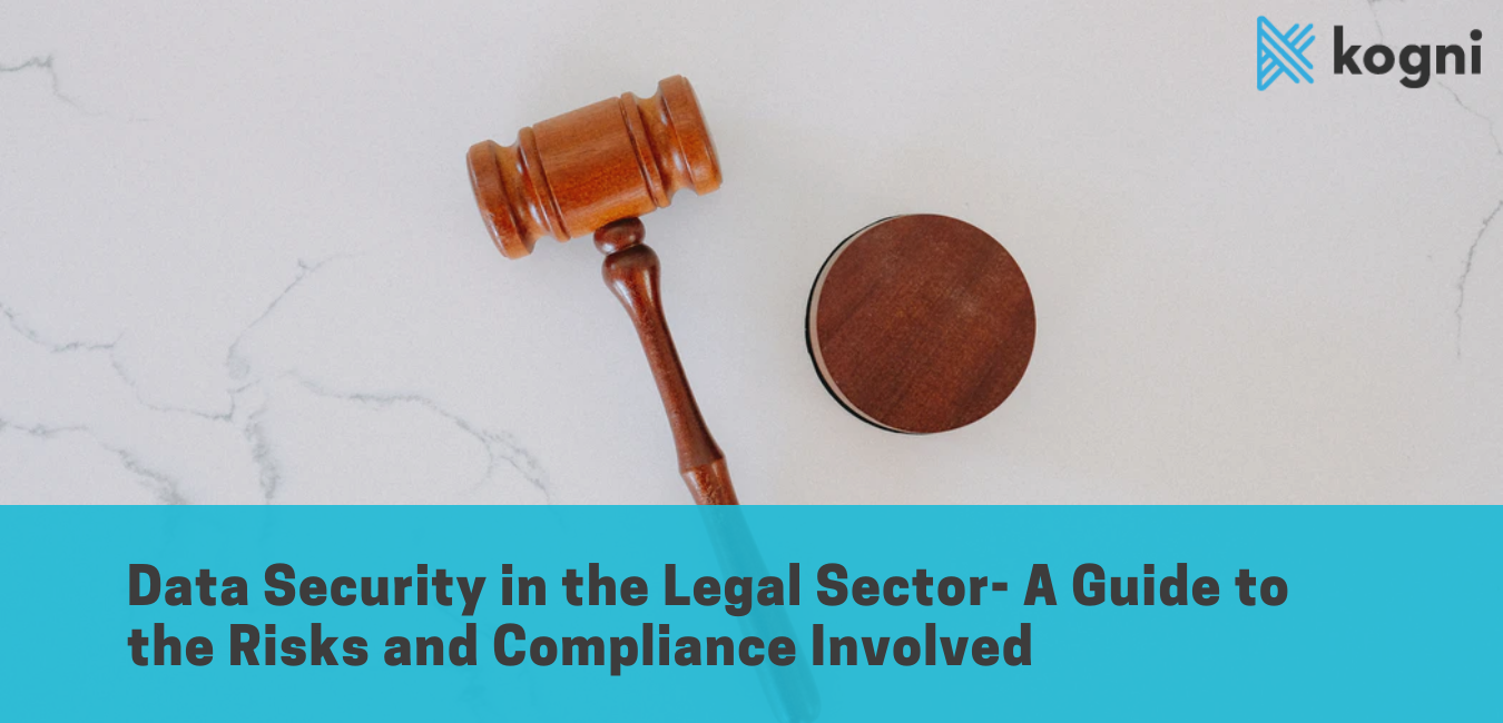 Data Security in the Legal Sector- A Guide to the Risks and Compliance Involved